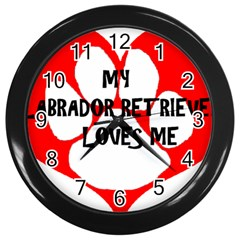 My Lab Loves Me Wall Clocks (Black)