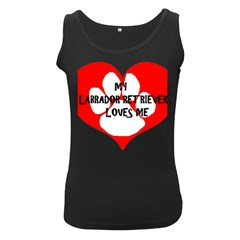My Lab Loves Me Women s Black Tank Top