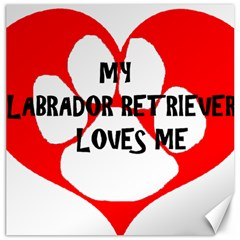 My Lab Loves Me Canvas 20  x 20