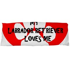 My Lab Loves Me Body Pillow Case (Dakimakura)