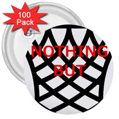 Nothing But Net 3  Buttons (100 pack)