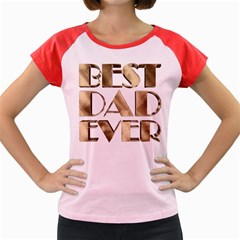 Best Dad Ever Gold Look Elegant Typography Women s Cap Sleeve T-Shirt