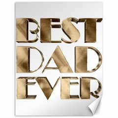 Best Dad Ever Gold Look Elegant Typography Canvas 18  x 24