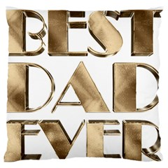 Best Dad Ever Gold Look Elegant Typography Large Flano Cushion Case (One Side)