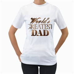 World s Greatest Dad Gold Look Text Elegant Typography Women s T-Shirt (White)