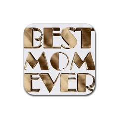 Best Mom Ever Gold Look Elegant Typography Rubber Coaster (Square)