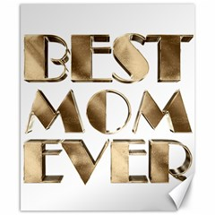 Best Mom Ever Gold Look Elegant Typography Canvas 8  x 10