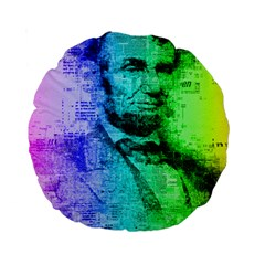Abraham Lincoln Portrait Rainbow Colors Typography Standard 15  Premium Round Cushions