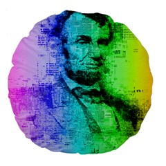 Abraham Lincoln Portrait Rainbow Colors Typography Large 18  Premium Flano Round Cushions