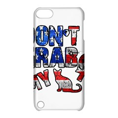 Dont Grab My Apple Ipod Touch 5 Hardshell Case With Stand