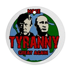 Make Tyranny Great Again Round Ornament (two Sides)
