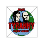Make tyranny great again Acrylic Tangram Puzzle (4  x 4 ) Front