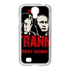 Make Tyranny Great Again Samsung Galaxy S4 I9500/ I9505 Case (white)