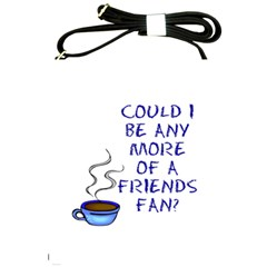 Could I Be Any More of a Friends Fan? Design Shoulder Sling Bags