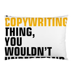 07 Copywriting Thing Copy Pillow Case