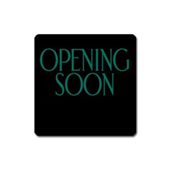 Opening Soon Sign Square Magnet