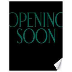 Opening Soon Sign Canvas 18  X 24