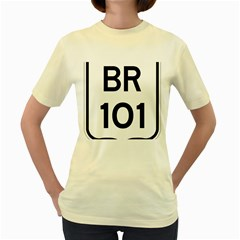 Brazil BR-101 Transcoastal Highway  Women s Yellow T-Shirt