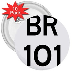 Brazil BR-101 Transcoastal Highway  3  Buttons (10 pack)
