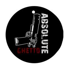 Absolute ghetto Ornament (Round)