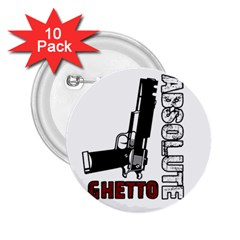 Absolute ghetto 2.25  Buttons (10 pack)