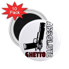 Absolute ghetto 2.25  Magnets (10 pack)