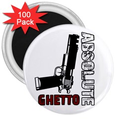 Absolute ghetto 3  Magnets (100 pack)