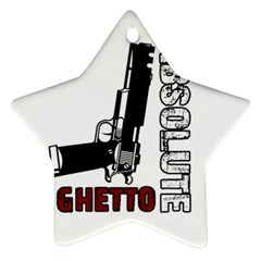 Absolute ghetto Star Ornament (Two Sides)