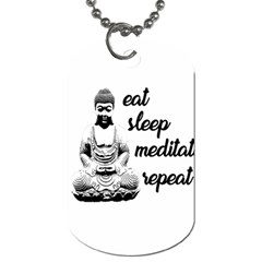 Eat, sleep, meditate, repeat  Dog Tag (Two Sides)