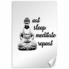 Eat, sleep, meditate, repeat  Canvas 24  x 36
