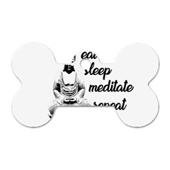 Eat, Sleep, Meditate, Repeat  Dog Tag Bone (two Sides)