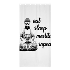 Eat, sleep, meditate, repeat  Shower Curtain 36  x 72  (Stall)