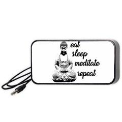 Eat, sleep, meditate, repeat  Portable Speaker (Black)