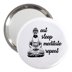 Eat, Sleep, Meditate, Repeat  3  Handbag Mirrors