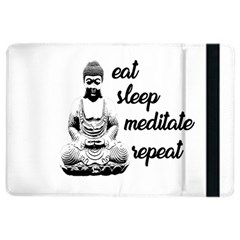 Eat, sleep, meditate, repeat  iPad Air 2 Flip