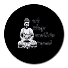 Eat, sleep, meditate, repeat  Round Mousepads