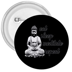 Eat, sleep, meditate, repeat  3  Buttons