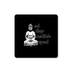 Eat, sleep, meditate, repeat  Square Magnet