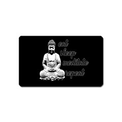 Eat, sleep, meditate, repeat  Magnet (Name Card)