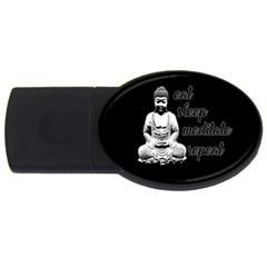 Eat, sleep, meditate, repeat  USB Flash Drive Oval (1 GB)
