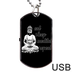 Eat, sleep, meditate, repeat  Dog Tag USB Flash (One Side)