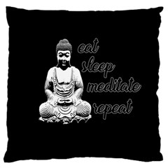 Eat, Sleep, Meditate, Repeat  Large Cushion Case (two Sides)