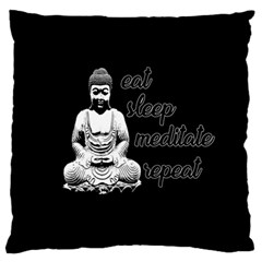 Eat, sleep, meditate, repeat  Large Flano Cushion Case (One Side)