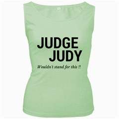 Judge judy wouldn t stand for this! Women s Green Tank Top