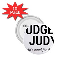 Judge judy wouldn t stand for this! 1.75  Buttons (10 pack)