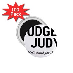 Judge judy wouldn t stand for this! 1.75  Magnets (100 pack)