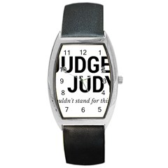 Judge judy wouldn t stand for this! Barrel Style Metal Watch