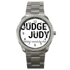 Judge judy wouldn t stand for this! Sport Metal Watch