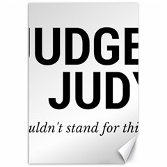 Judge judy wouldn t stand for this! Canvas 12  x 18