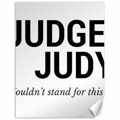 Judge judy wouldn t stand for this! Canvas 18  x 24